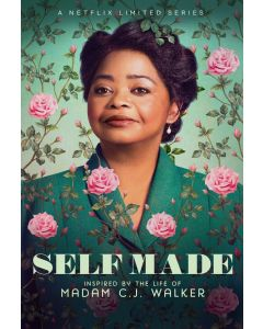 SELF MADE INSPIRED BY THE LIFE OF MADAM C.J. WALKER